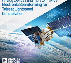 Analog Devices and MDA collaborate to provide electronic beam forming Ttechnology for the Telesat Lightspeed Constellation, enhancing global connectivity